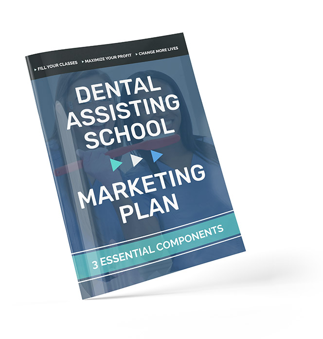 Dental Assisting School Marketing Plan - 3 Essential Components